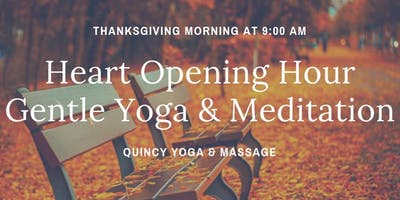Heart Opening Hour: Thanksgiving Day Gentle Yoga & Meditation