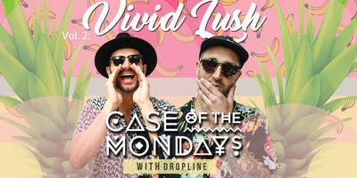 Vol 2. Vivid Lush. Case of the Mondays & Dropline