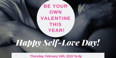 Be Your Own Valentine : Self-Love Date
