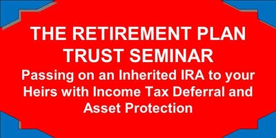 "JANUARY 19, 2019 ""THE RETIREMENT PLAN TRUST SEMINAR"""
