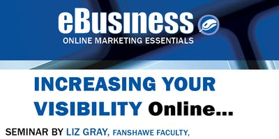 eBusiness Seminar: Increasing Your Visibility Online