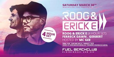 Beachclub FUEL Presents Roog & Erick E (4 hour set)