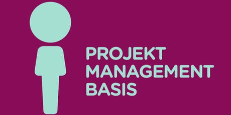 PROJEKTMANAGEMENT Basis *Speziell für Mitarbeiter in Agenturen & Projektbüros* Tickets
