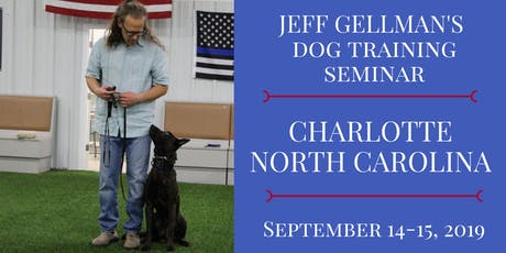 Charlotte, North Carolina - Jeff Gellman Dog Training Seminar  tickets
