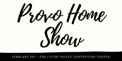 Provo Home Show - February 1st - 2nd 2019