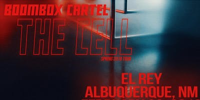 Boombox Cartel: The Cell 2019 Tour (Albuquerque, NM)