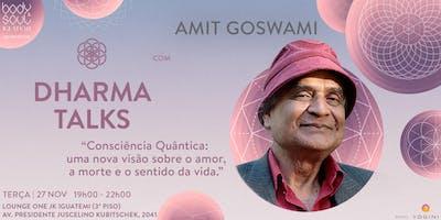 Dharma Talks com Amit Goswami