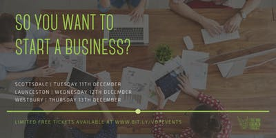 So You Want to Start a Business? | Launceston