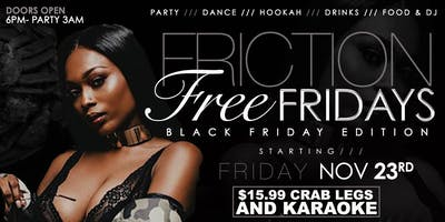 FRICTION FREE FRIDAYS ( ****** Adults Only )