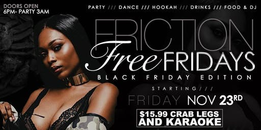 FRICTION FREE FRIDAYS ( Mature Adults Only )
