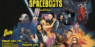 Spaceboots Last Show w/ Phonik Ops and more TBA