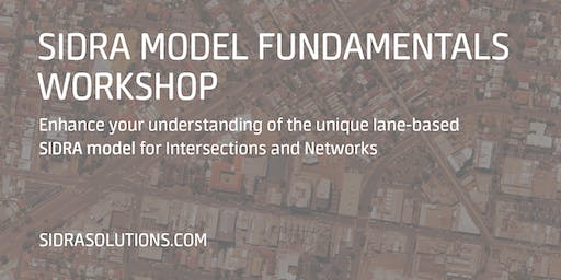 SIDRA MODEL FUNDAMENTALS Workshop // Sydney [TE039]