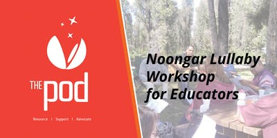 Noongar Lullaby Workshop for Educators
