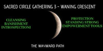 Sacred Circle 3 - The Waning Crescent Moon