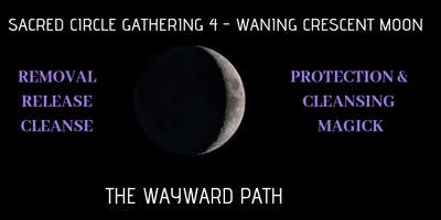Sacred Circle 4 - Continuing with The Waning Crescent Moon. Saying Farewell to 2018
