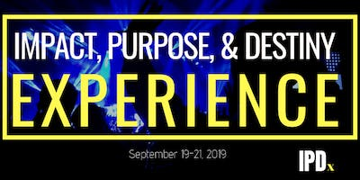The Impact, Purpose, & Destiny Experience 2019 (#IPDxLIVE)