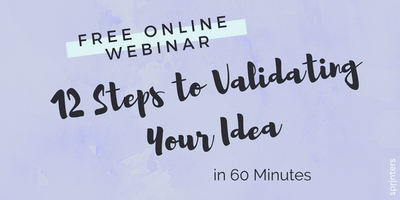 12 Steps to Validating Your Idea in 60 Minutes