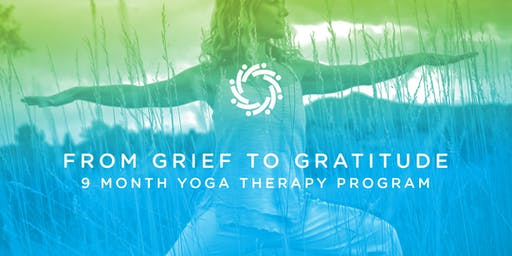 Special Discount: From Grief to Gratitude 9 Month Yoga Therapy Program - February 2019