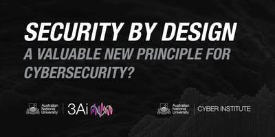Security by Design: A Valuable New Principle for Cybersecurity?