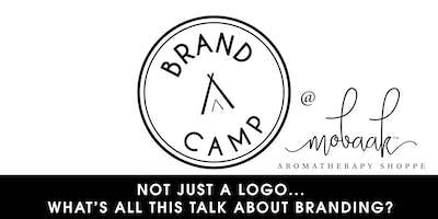 Brand Camp at Mobaak Aromatherapy Shoppe