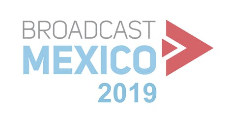 BROADCAST MÉXICO 2019 boletos