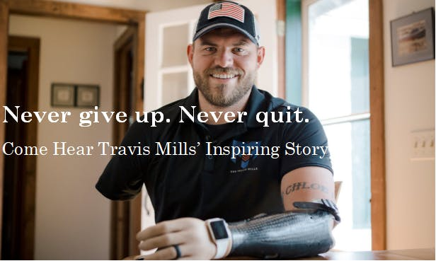 Never give up. Never quit. - Travis Mills Foundation Fundraiser