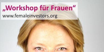 "Workshop - ""Aktienhandel in Frauenhand\"""