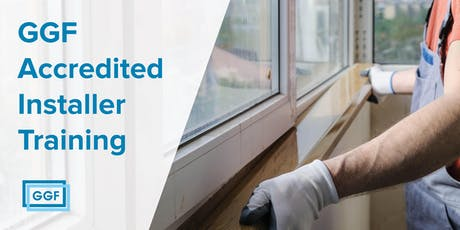 GGF Accredited Installer Training | London 2019 tickets