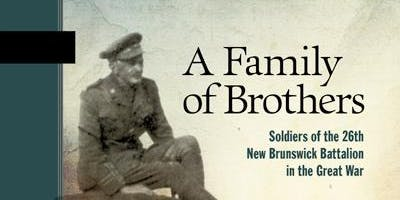 The 26th New Brunswick Battalion and the Great War: The Saint John Connection