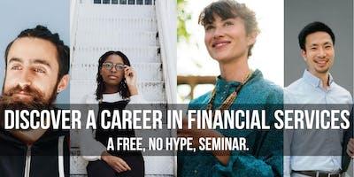 A FREE, no hype, Seminar. - Discover a Career in Financial Services
