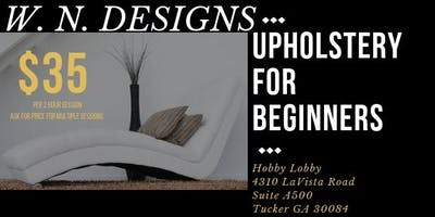 Upholstery For Beginners Class