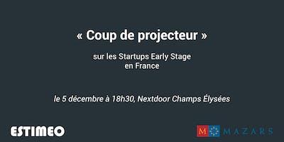 Soirée « Coup de projecteur » sur les Startups Early Stage en France