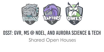 DSST MS @ Noel, DSST: Green Valley Ranch MS, and Aurora Science & Tech Open Houses 2018-19