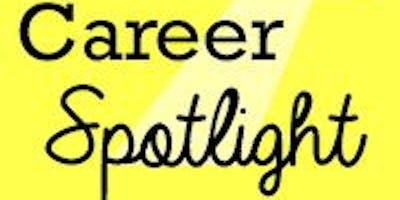 Career Spotlight Informational