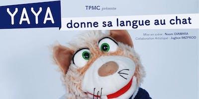 Spectacle ventriloque : yaya donne sa langue au chat
