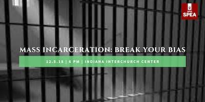 Understanding Mass Incarceration: Break Your Bias