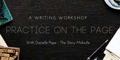 Practice On The Page: A Writing Workshop with Danielle Pope
