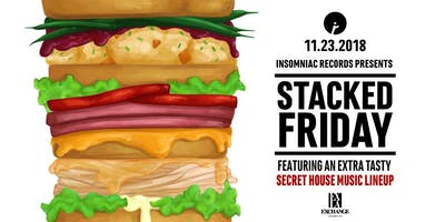 Insomniac Records presents Stacked Friday feat. Secret House Music Line Up