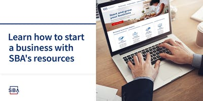 Learn How SBA Resources Can Help Start, Grow and Expand Your Small Business