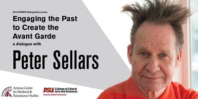 Engaging the Past to Create the Avant Garde: a dialogue with Peter Sellars