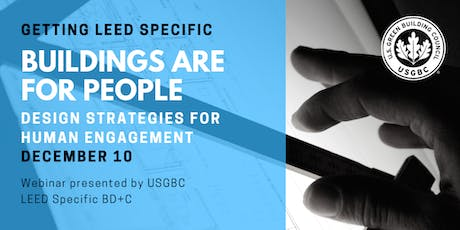 Getting LEED Specific: Buildings are for People - Design Strategies for Human Engagement tickets