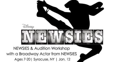 NEWSIES & Audition Workshop with a Broadway Actor from NEWSIES in Syracuse NY