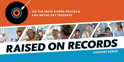 On the Move Riders Program and Metro Art Presents - Raised on Records