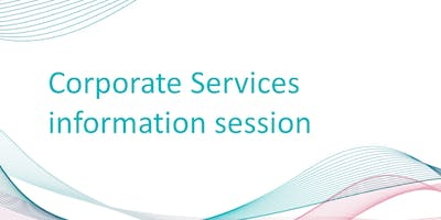 Corporate Services information session