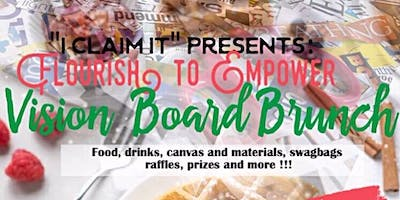 I CLAIM IT PRESENTS: Flourish To Empower Vision Board Brunch