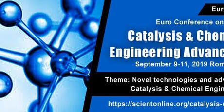 Euro Conference on Catalysis & Chemical Engineering Advancements biglietti
