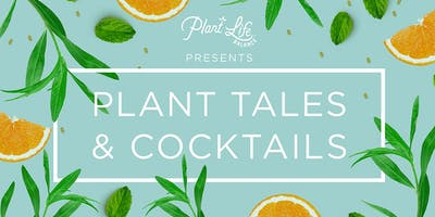Plant Tales and Cocktails