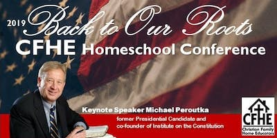 2019 Back to Our Roots CFHE Homeschool Conference