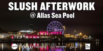 Slush Afterwork @Allas Sea Pool: Scaling Up Smart & Clean