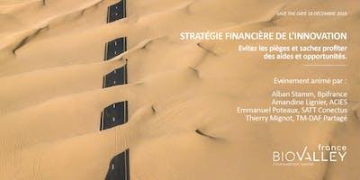 Stratégie financière de l'innovation : aides, opportunités et sécurisation